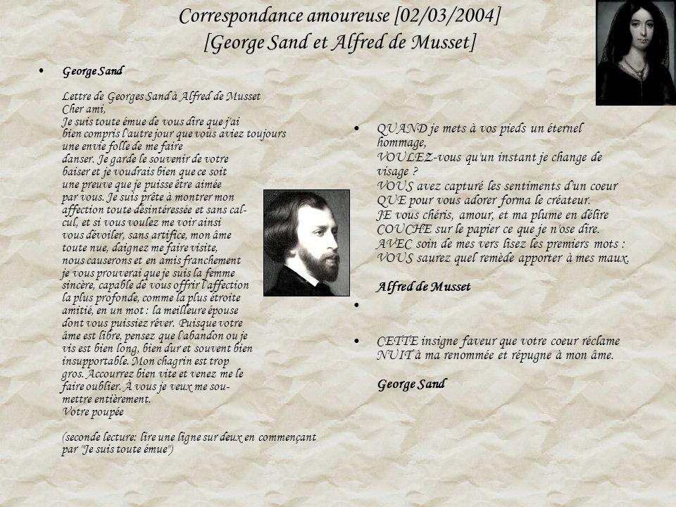 Correspondance amoureuse [02/03/2004] [George Sand et Alfred de Musset]